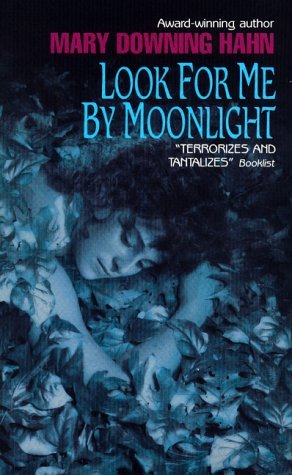 look for me by moonlight While staying at the remote and reputedly haunted maine inn run by her father and pregnant stepmother, sixteen-year-old cynda feels increasingly isolated from her father's new family and finds solace in the attentions of a charming but mysterious guest.
