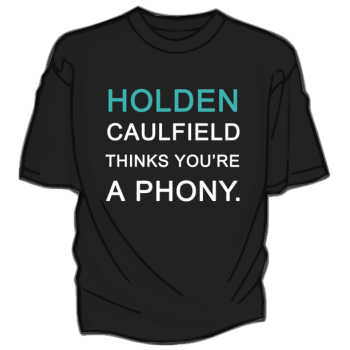 Despite his obnoxiousness i have a soft spot for holden caulfield